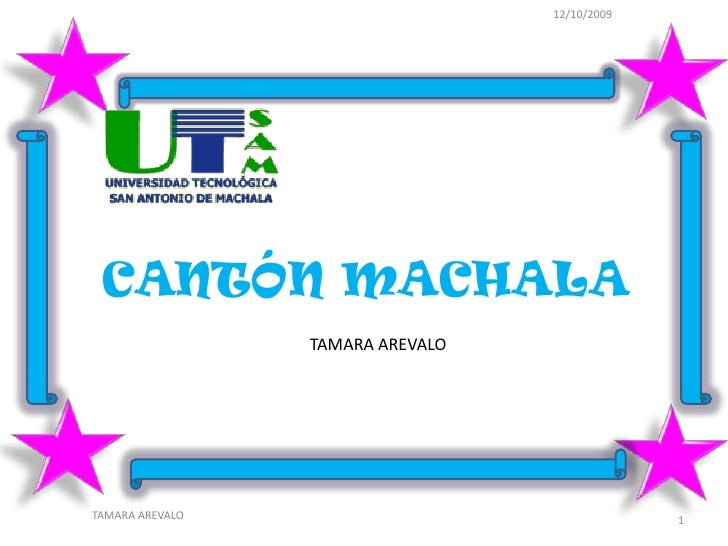 12/10/2009      CANTÓN MACHALA                  TAMARA AREVALO     TAMARA AREVALO                                 1
