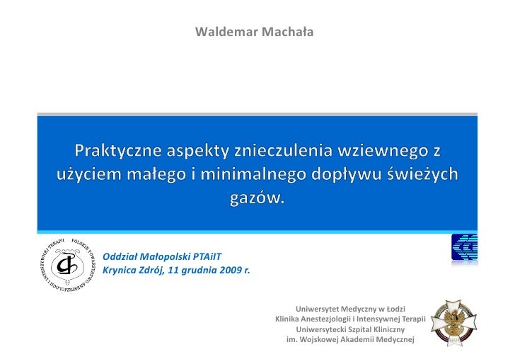 Waldemar Machała     Oddział Małopolski PTAiIT Krynica Zdrój, 11 grudnia 2009 r.                                          ...