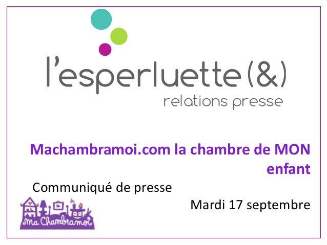 Machambramoi.com la chambre de MON enfant Communiqué de presse Mardi 17 septembre