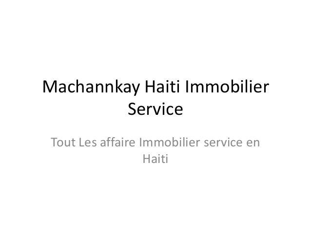 Machannkay Haiti Immobilier         Service Tout Les affaire Immobilier service en                   Haiti