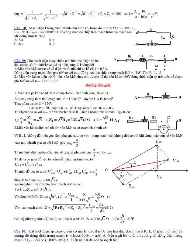 Suy ra:     100 11 2222 2222 CLLC LC ZZZRZR ZRZR => )( 1 100 100 H Z L L   Câu 18: Mạch điện không phân n...