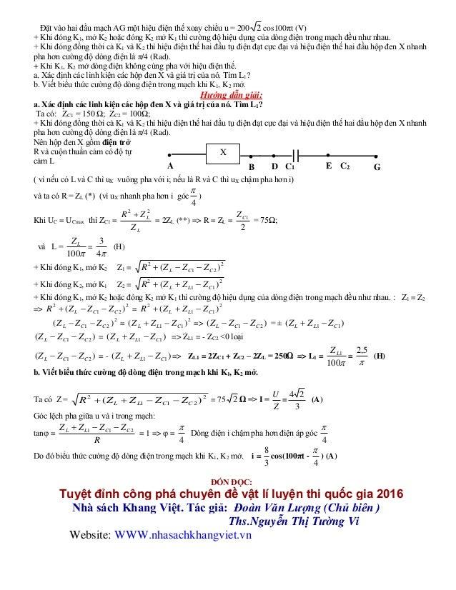 Đặt vào hai đầu mạch AG một hiệu điện thế xoay chiều u = 200 2 cos100πt (V) + Khi đóng K1, mở K2 hoặc đóng K2 mở K1 thì cư...