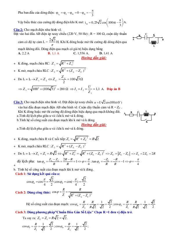 Pha ban đầu của dòng điện: mi u m m0 3            Vậy biểu thức của cường độ dòng điện khi K mở: mi 0,25 2 cos ...