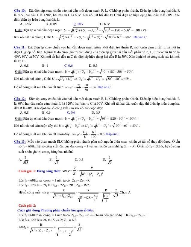 Câu 10: Đặt điện áp xoay chiều vào hai đầu một đoạn mạch R, L, C không phân nhánh. Điện áp hiệu dụng hai đầu R là 80V, hai...