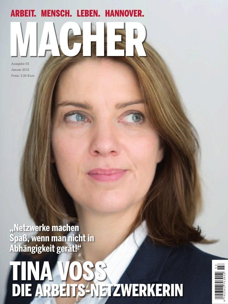 """ARBEIT. MENSCH. LEBEN. HANNOVER.MACHERAusgabe 03Januar 2012Preis: 3,90 Euro""""Netzwerke machenSpaß, wenn man nicht inAbhängi..."""