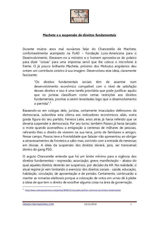 Machete e a suspensão de direitos fundamentais  Durante muitos anos mal ouvíamos falar do Chancerelle de Machete,  confort...