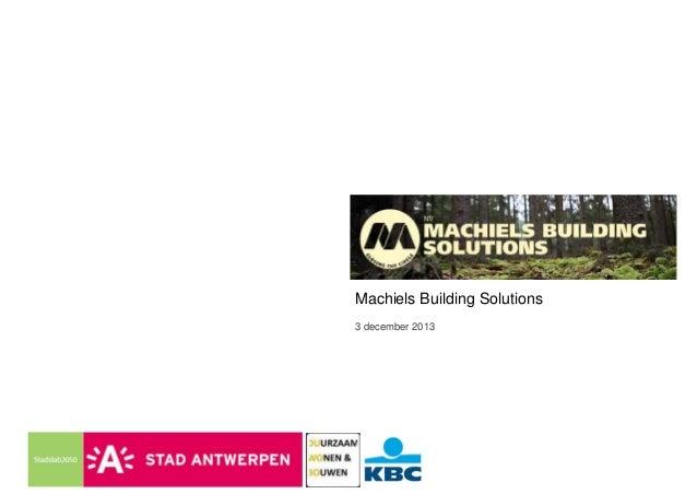 Machiels Building Solutions 3 december 2013