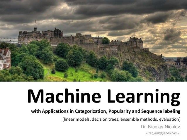 Machine Learningwith Applications in Categorization, Popularity and Sequence labeling              (linear models, decisio...
