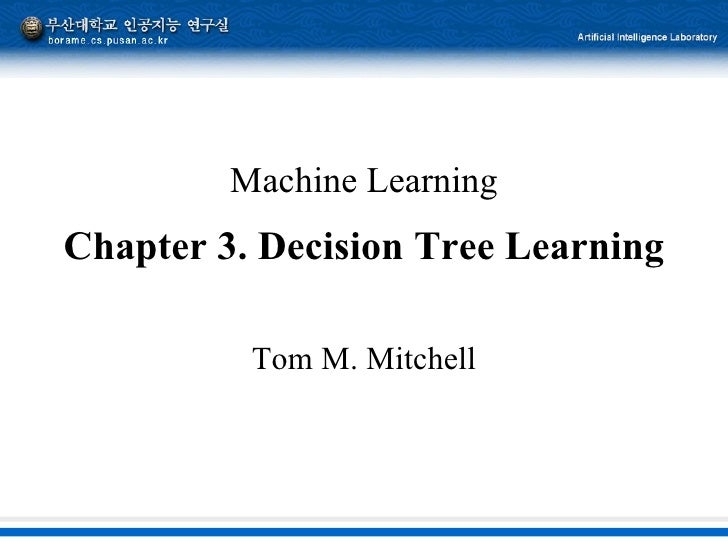 Machine Learning Chapter 3. Decision Tree Learning Tom M. Mitchell