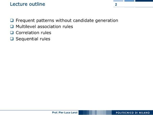 Machine Learning and Data Mining: 05 Advanced Association Rule Mining Slide 2