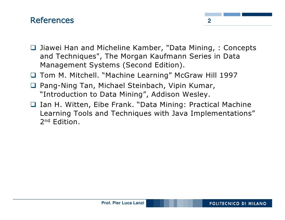 """References                                    2      Jiawei Han and Micheline Kamber, """"Data Mining, : Concepts   and Techn..."""