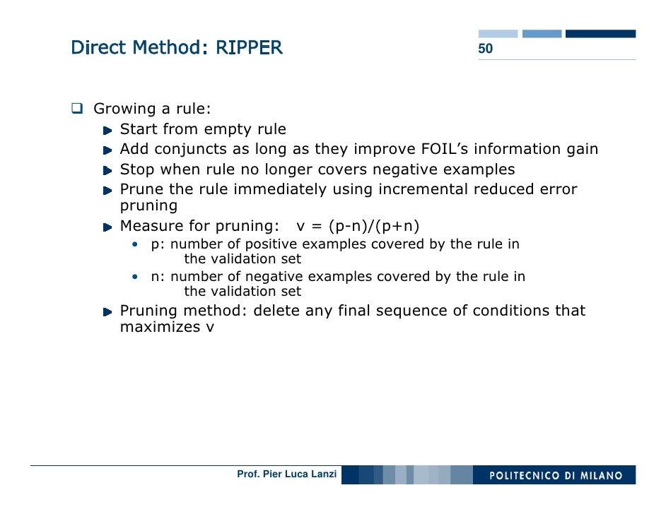 Direct Method: RIPPER                                 50      Growing a rule:      Start from empty rule      Add conjunct...