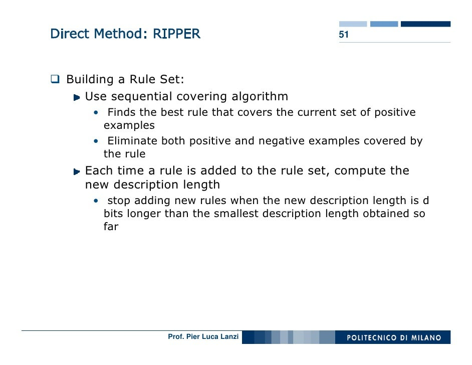Direct Method: RIPPER                              51      Building a Rule Set:      Use sequential covering algorithm    ...