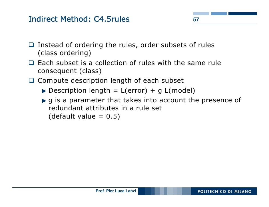 Indirect Method: C4.5rules                     57      Instead of ordering the rules, order subsets of rules   (class orde...