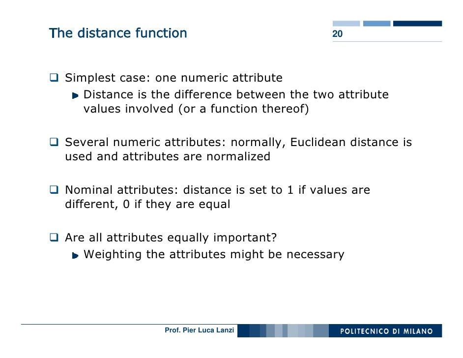 The distance function                            20      Simplest case: one numeric attribute      Distance is the differe...