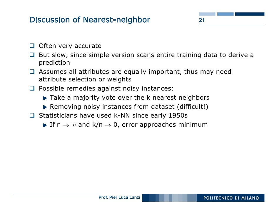 Discussion of Nearest-neighbor                       21      Often very accurate   But slow, since simple version scans en...
