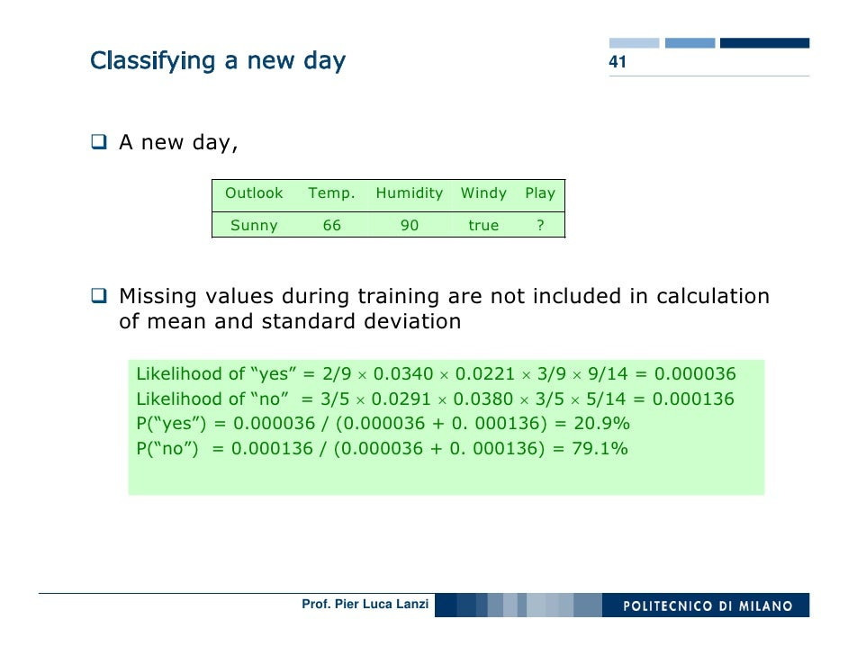 Classifying a new day                                        41      A new day,              Outlook    Temp.      Humidit...