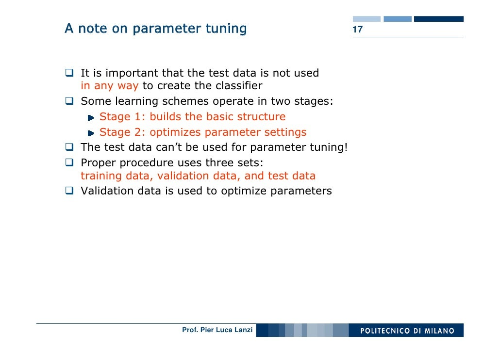 A note on parameter tuning                            17      It is important that the test data is not used   in any way ...