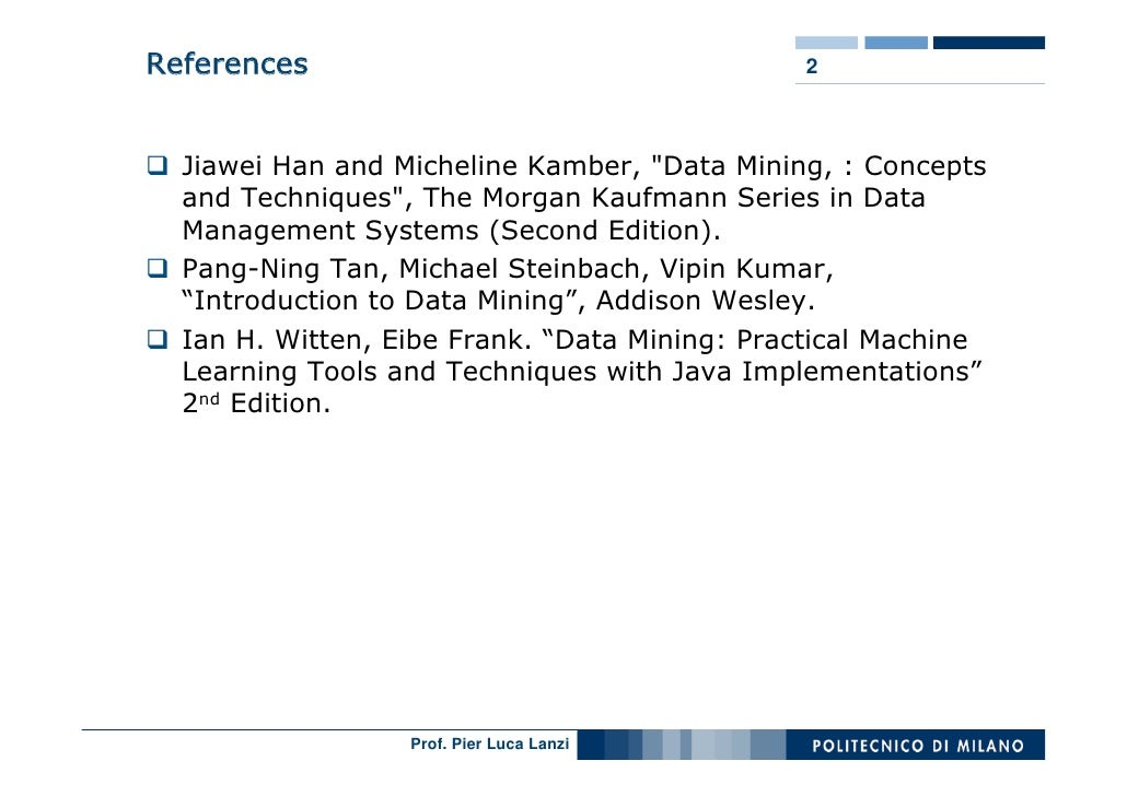 References                                    2      Jiawei Han and Micheline Kamber, quot;Data Mining, : Concepts   and T...