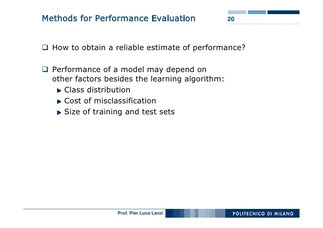 Methods for Performance Evaluation                20      How to obtain a reliable estimate of performance?    Performance...