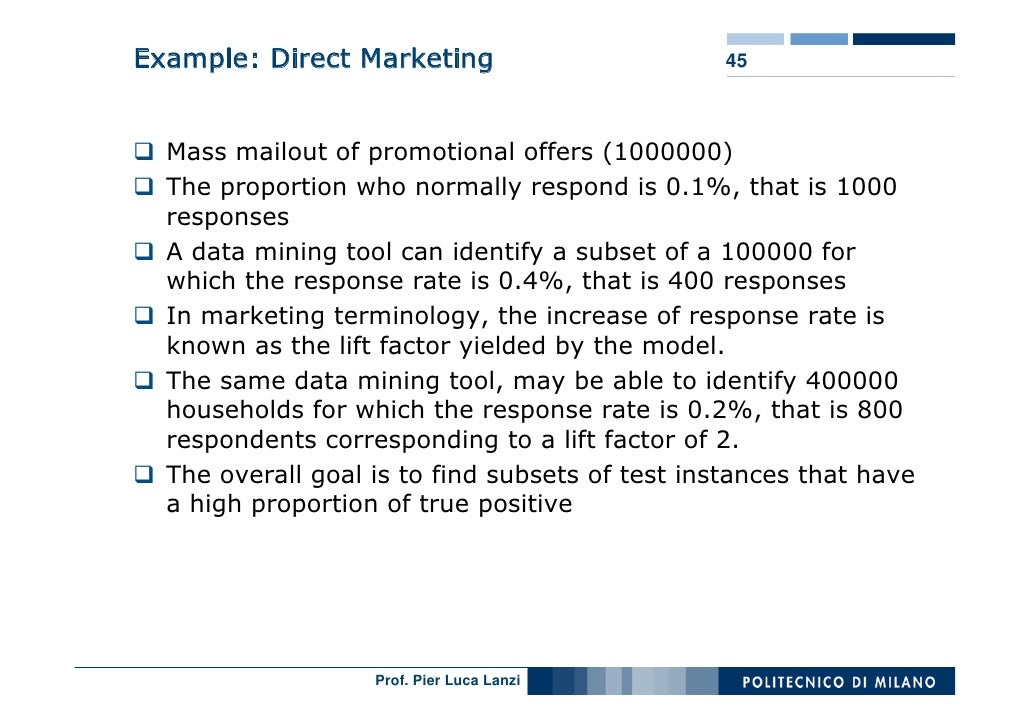 Example: Direct Marketing                        45      Mass mailout of promotional offers (1000000)   The proportion who...