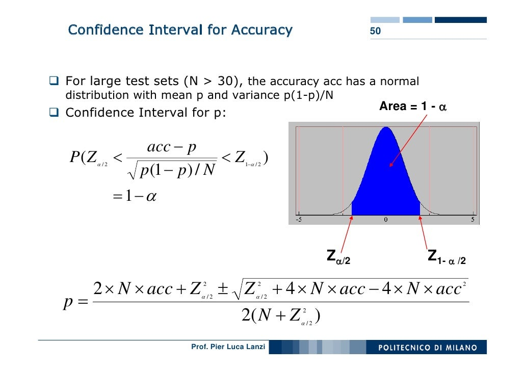 Confidence Interval for Accuracy                                  50     For large test sets (N > 30), the accuracy acc ha...