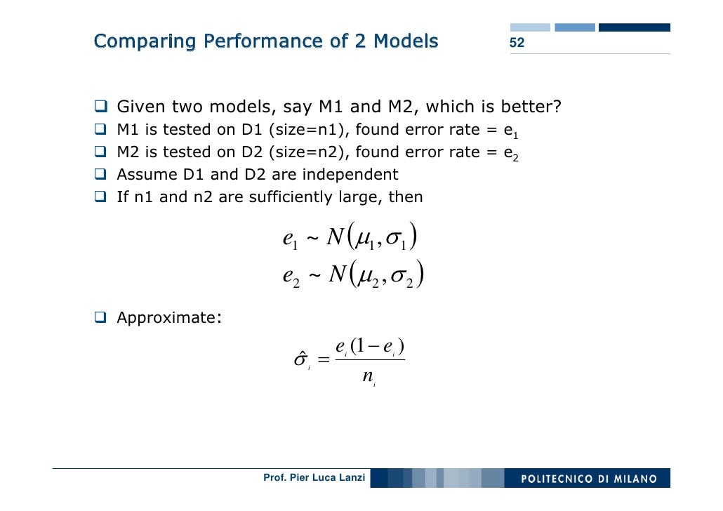 Comparing Performance of 2 Models                   52      Given two models, say M1 and M2, which is better?   M1 is test...