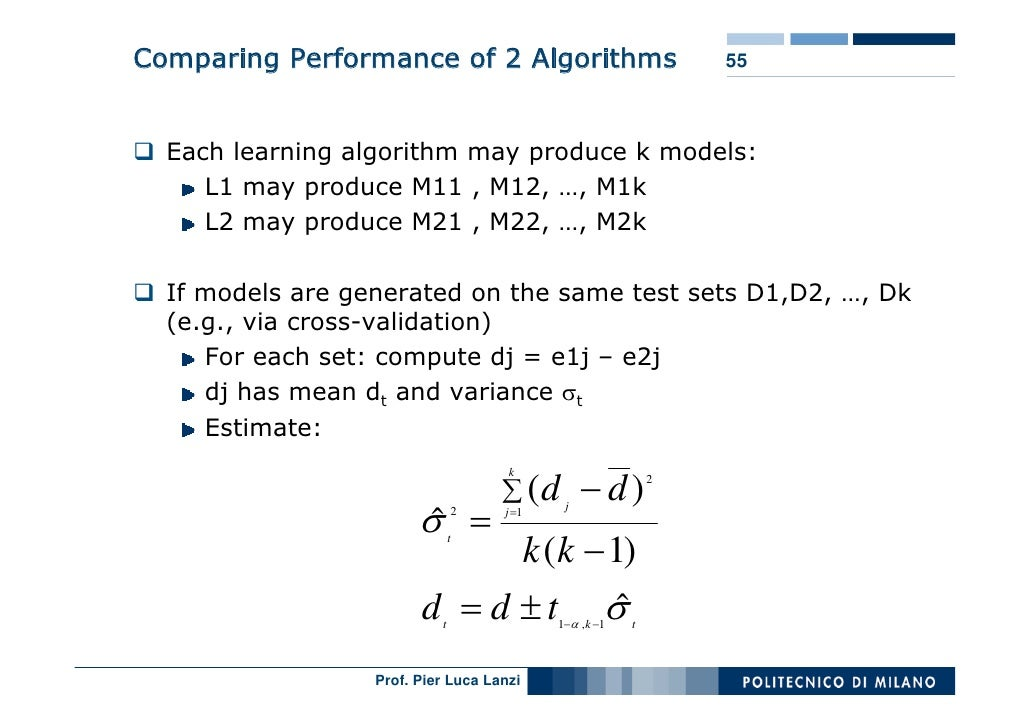 Comparing Performance of 2 Algorithms                           55      Each learning algorithm may produce k models:     ...