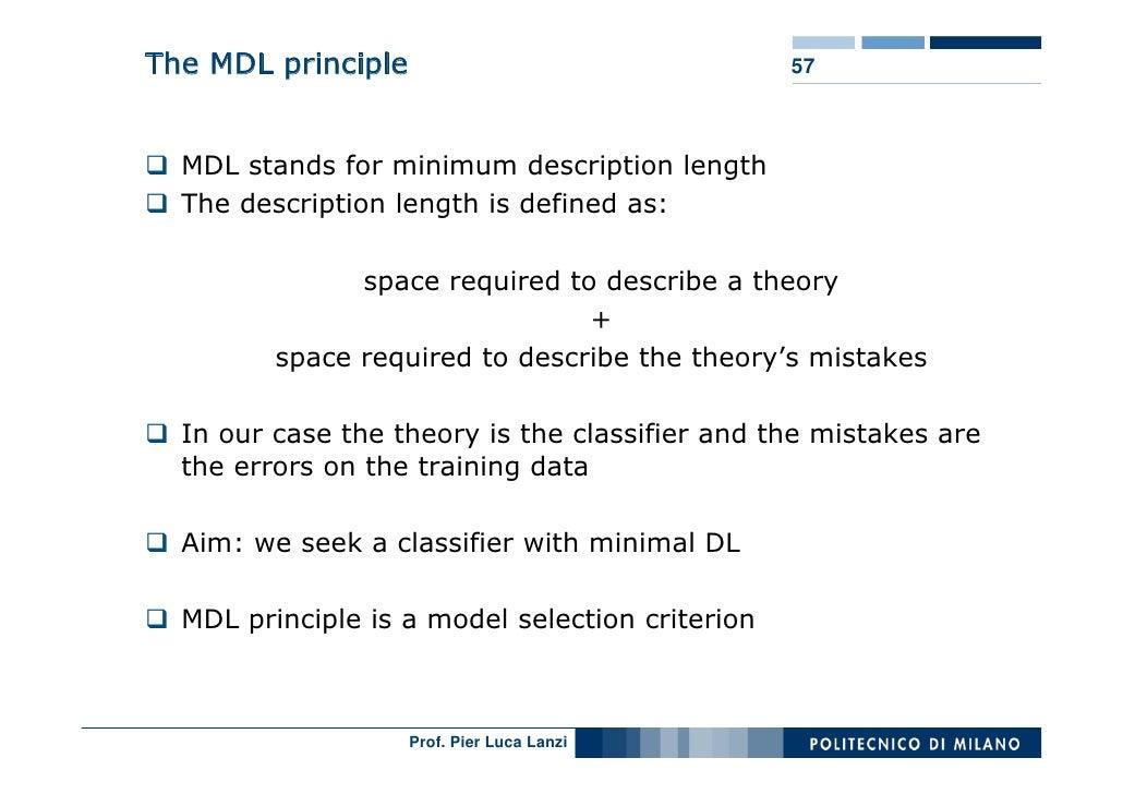 The MDL principle                                57      MDL stands for minimum description length   The description lengt...