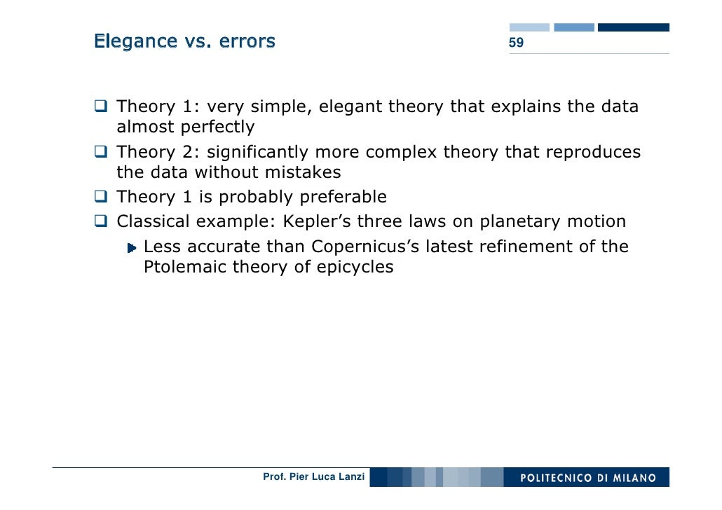 Elegance vs. errors                           59      Theory 1: very simple, elegant theory that explains the data   almos...
