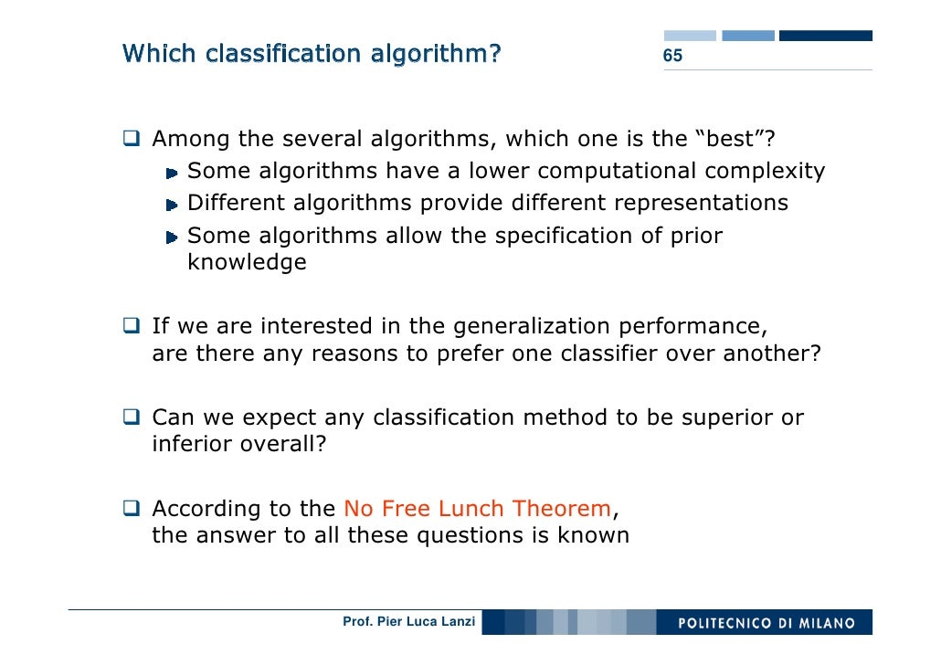 """Which classification algorithm?                65      Among the several algorithms, which one is the """"best""""?     Some alg..."""