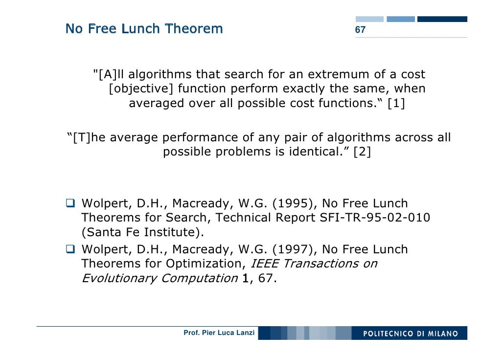 No Free Lunch Theorem                          67        quot;[A]ll algorithms that search for an extremum of a cost      ...