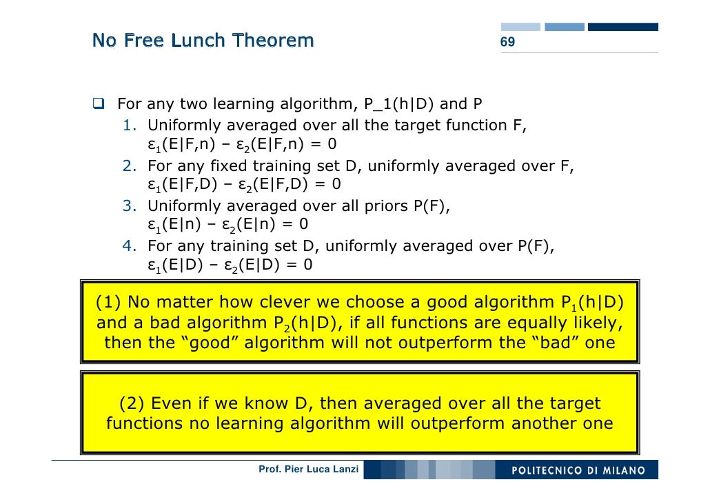 No Free Lunch Theorem                               69      For any two learning algorithm, P_1(h|D) and P    1. Uniformly...