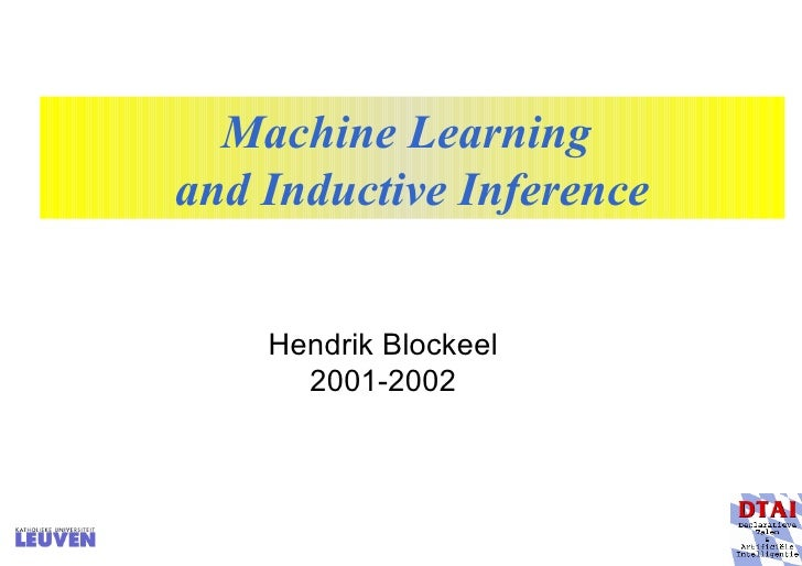 Machine Learning  and Inductive Inference Hendrik Blockeel 2001-2002