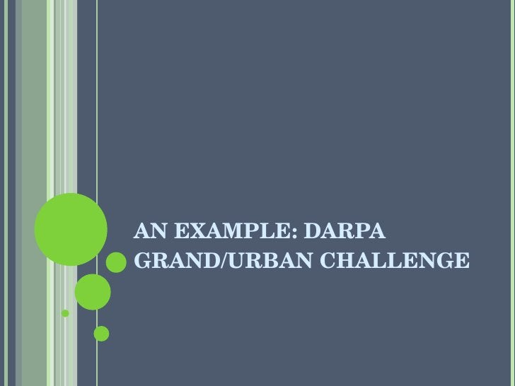 AN EXAMPLE: DARPA GRAND/URBAN CHALLENGE
