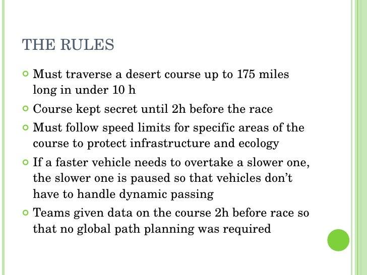 THE RULES <ul><li>Must traverse a desert course up to 175 miles long in under 10 h </li></ul><ul><li>Course kept secret un...