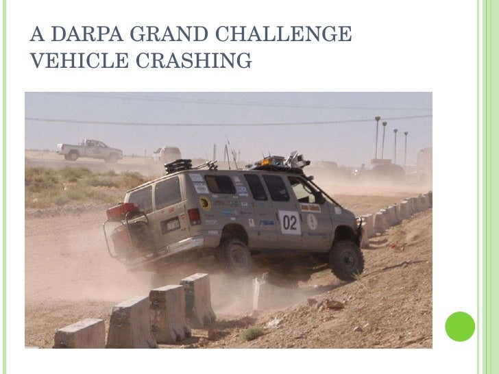 A DARPA GRAND CHALLENGE VEHICLE CRASHING
