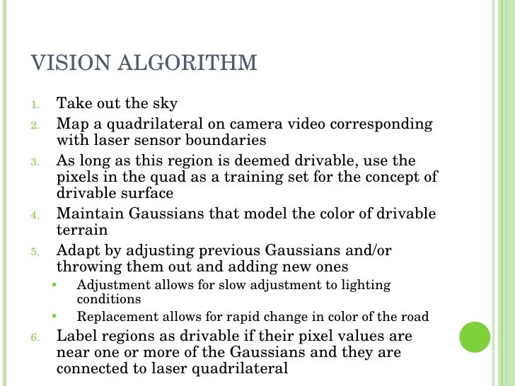 VISION ALGORITHM <ul><li>Take out the sky </li></ul><ul><li>Map a quadrilateral on camera video corresponding with laser s...