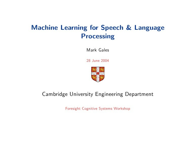 Machine Learning for Speech & Language               Processing                       Mark Gales                        28...
