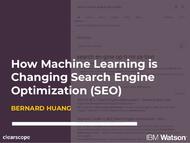 How Machine Learning is Changing Search Engine Optimization (SEO) BERNARD HUANG
