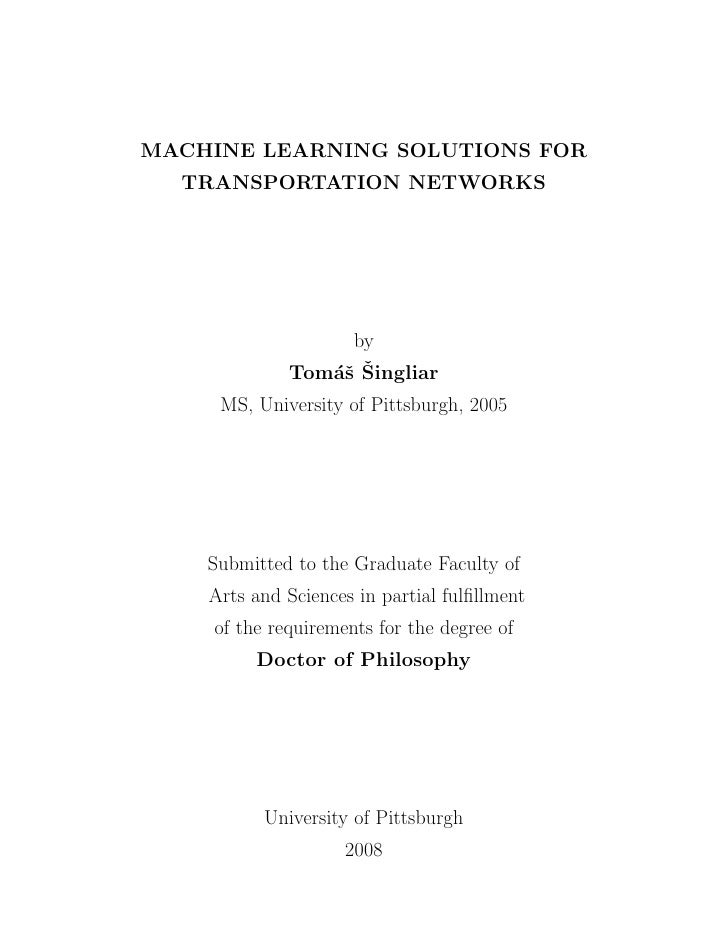 MACHINE LEARNING SOLUTIONS FOR   TRANSPORTATION NETWORKS                       by                 as ˇ              Tom´ˇ ...