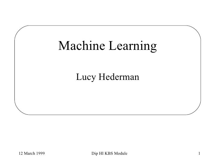 Machine Learning Lucy Hederman