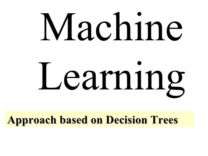 Machine Learning Approach based on Decision Trees