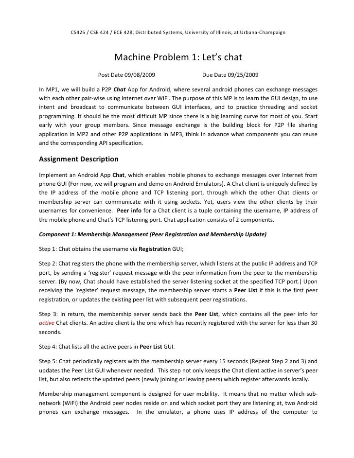 Machine Problem 1: Let's chat<br />Post Date 09/08/2009 Due Date 09/25/2009<br />In MP1, we will build a P2P Chat App for ...