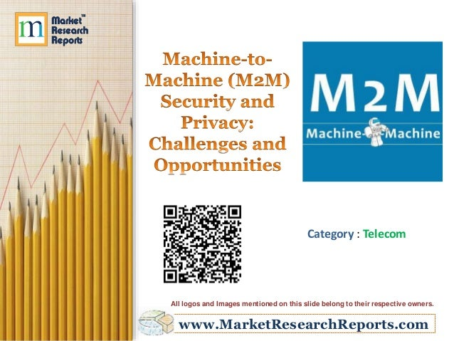"""fllmlul lkmmh mpam     Machine-t0-   Machine (M2M)  ~ """" Security and 2  ' ' Privacy:  . ,  Challenges and Machlnefiwachlne  ..."""