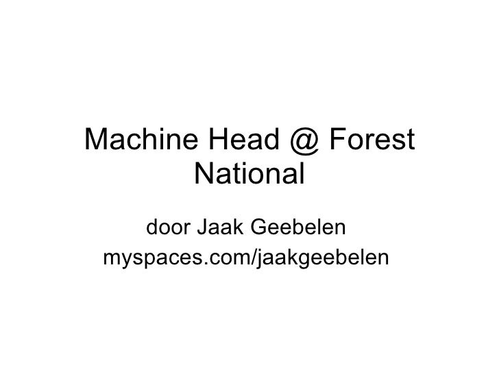 Machine Head @ Forest National door Jaak Geebelen  myspaces.com/jaakgeebelen