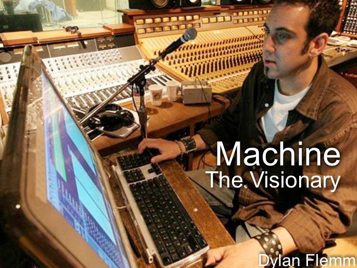 MachineThe Visionary     Dylan Flemm