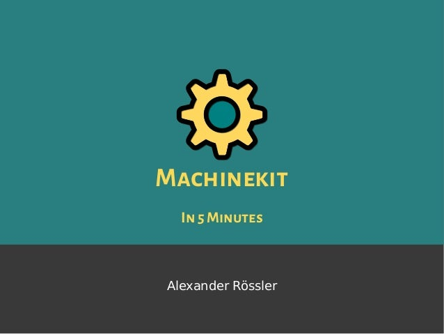 Machinekit In5 Minutes Alexander Rössler
