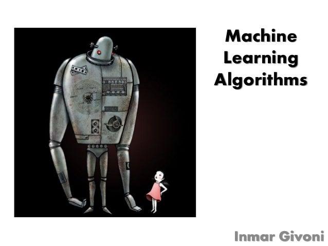 Machine LearningAlgorithms  Inmar Givoni