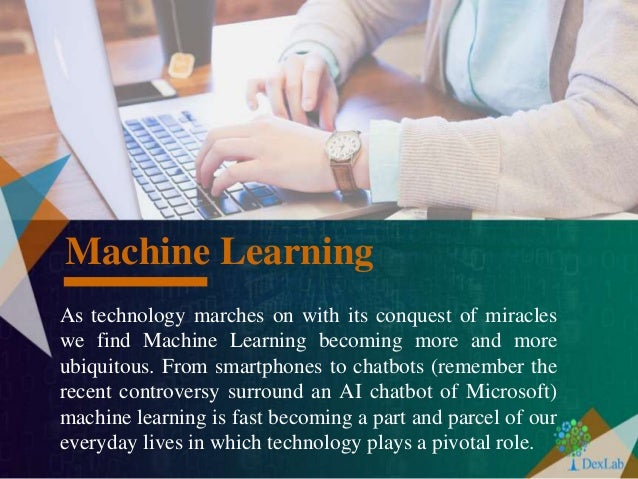 As technology marches on with its conquest of miracles we find Machine Learning becoming more and more ubiquitous. From sm...